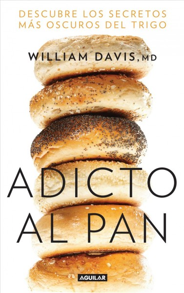 Adicto al pan/ Wheat Belly