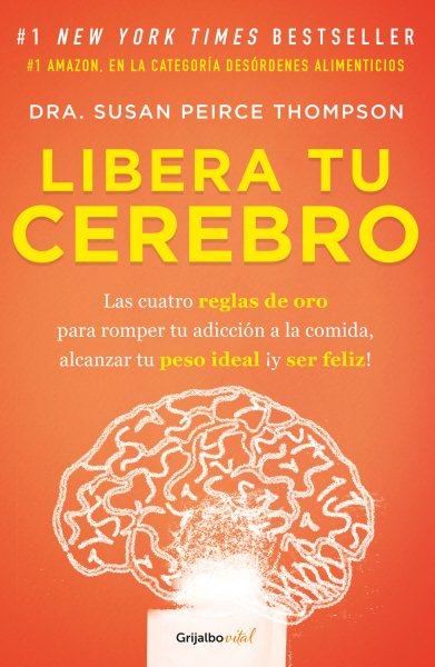 Libera tu cerebro/ Bright Line Eating