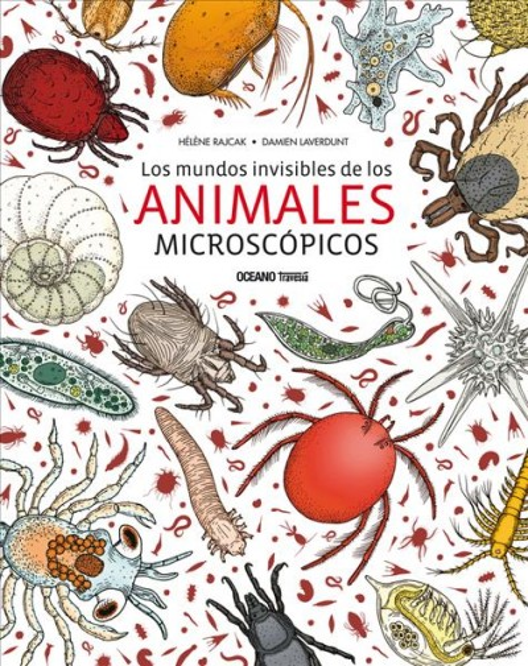 Los mundos invisibles de los animales microsc鏕icos / The Invisible World of Microscopic An