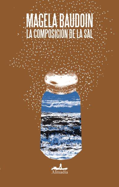 La composici鏮 de la sal / The Composition of Salt
