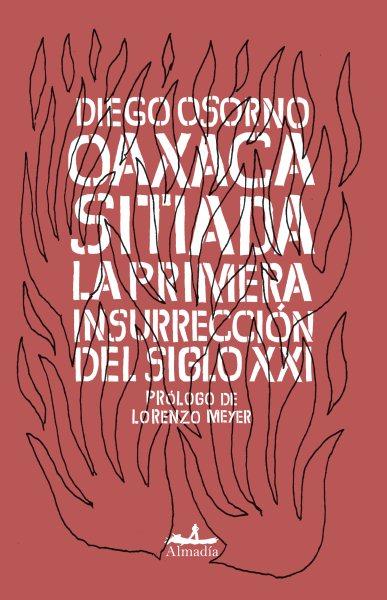Oaxaca sitiada / Oaxaca in Siege