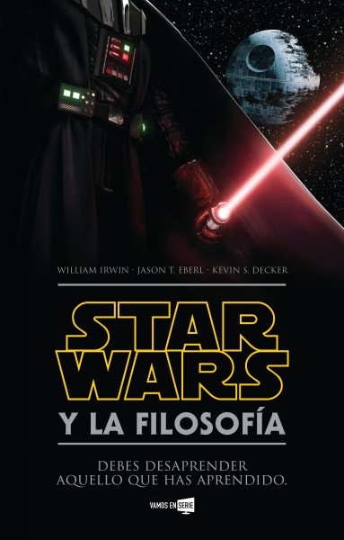 Star Wars y la filosofia/ The Ultimate Star Wars and Philosophy