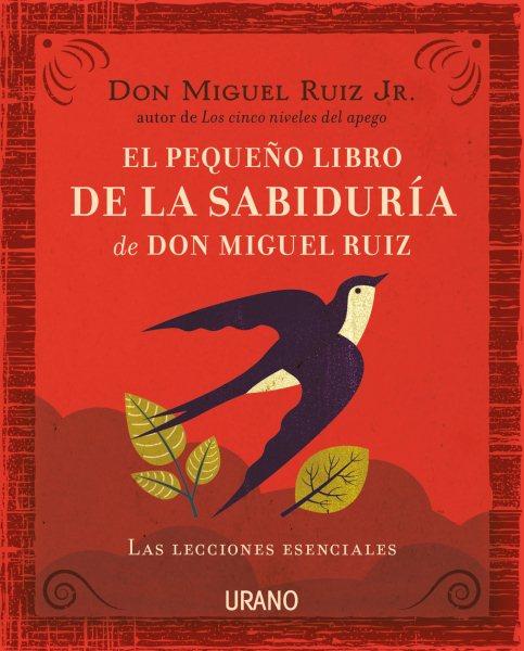 El peque隳 libro de la sabidur燰 de Don Miguel Ruiz / Don Miguel Ruiz\