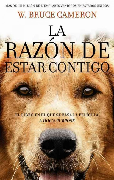 La raz鏮 de estar contigo/ A Dog's Purpose
