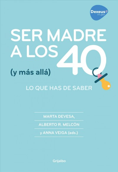 Ser madre a los 40 y m嫳 all? Being a Mother at 40 and Beyond