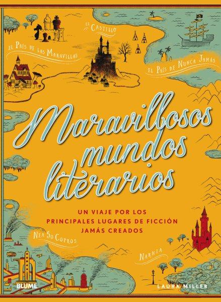 Maravillosos mundos literarios/ Wonderful Literary Worlds