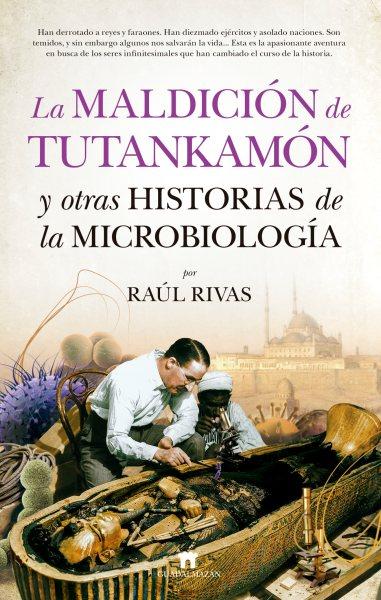 La maldici鏮 de Tutankamon y otras historias de la microbiolog燰 / The Curse of Tutankhamun