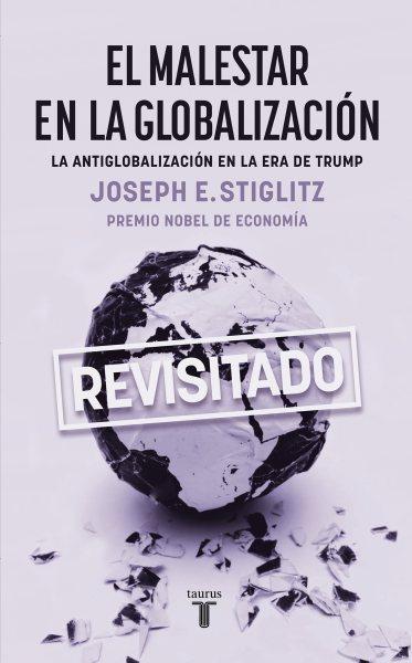 El malestar en la globalizaci鏮/ Globalization and Its Discontents