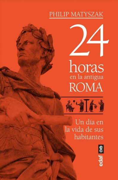 24 horas en la Antigua Roma / 24 Hours in Ancient Rome