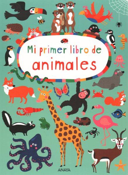 Mi primer libro de animales / My First Book of Animals