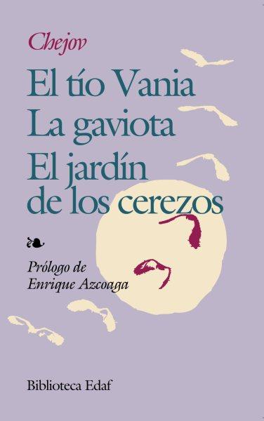 El tio Vania / Jardin de los cerezos/ Uncle Vanya / The Cherry Orchard