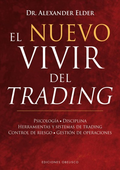 El nuevo vivir del trading / The New Trading for a Living