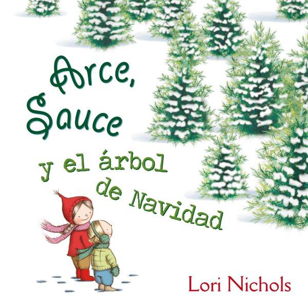 Arce y Sauce y el 嫫bol de Navidad / Maple and Willow\