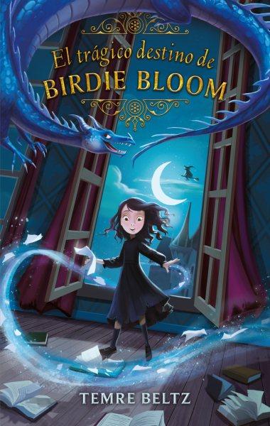 La tr墔ica historia de Birdie Bloom / The Tragical Tale of Birdie Bloom