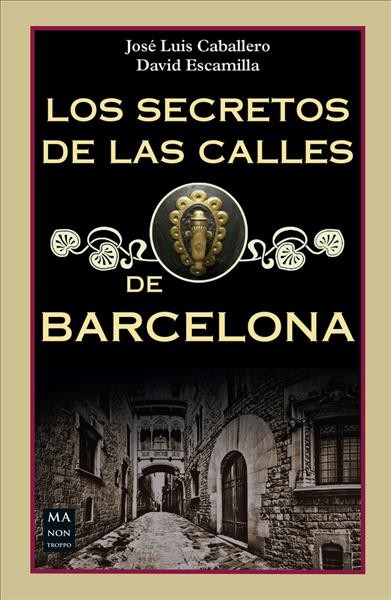 Los secretos de las calles de Barcelona/ The Secrets of the Streets of Barcelona