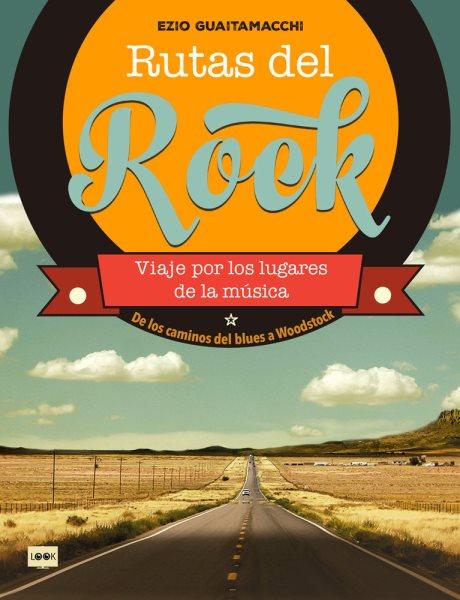 Rutas del rock / Roads of rock