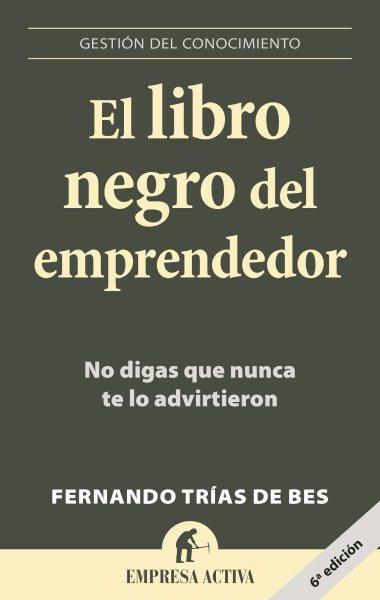 El libro negro del emprendedor / Little Black Book of Entrepreneurship
