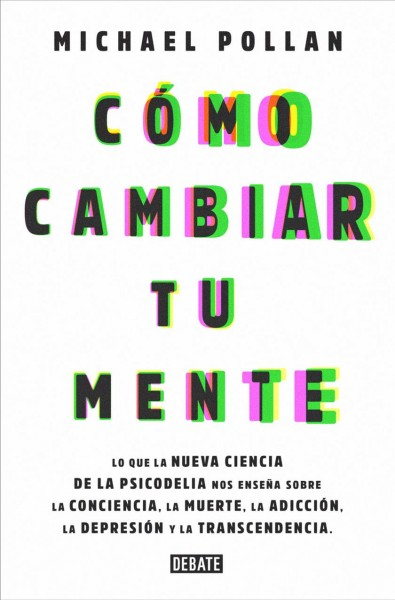 C鏔o cambiar tu mente/ How to Change Your Mind