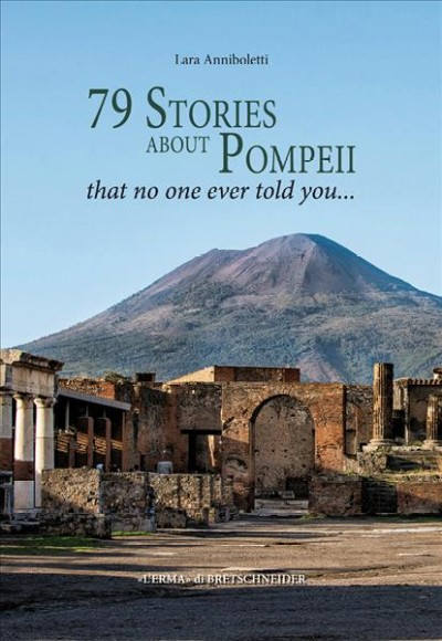 79 Stories About Pompeii. That No One Ever Told You ...