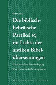 Die Biblisch-Hebraische Partikel Im Lichte Der Antiken Bibelubersetzungen