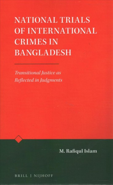 National Trials of International Crimes in Bangladesh