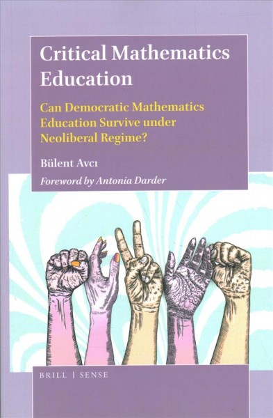 Critical mathematics education : can democratic mathematics education survive under neoliberal regime?