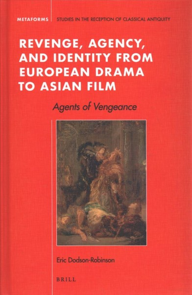 Revenge, Agency, and Identity from European Drama to Asian Film