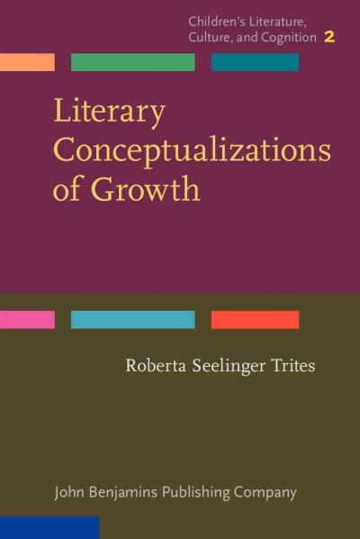 Literary conceptualizations of growth :  metaphors and cognition in adolescent literature /