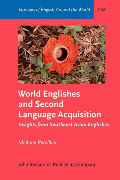 World Englishes and second language acquisition : insights from Southeast Asian Englishes