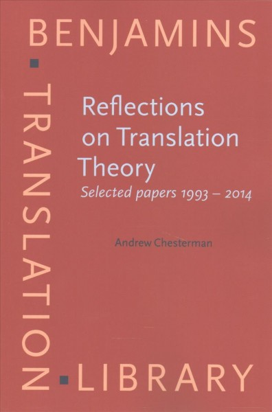 Reflections on translation theory : selected papers 1993-2014