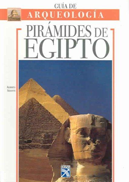Guia Arqueologica Piramides De Egipto/ The Pyramids of Egypt