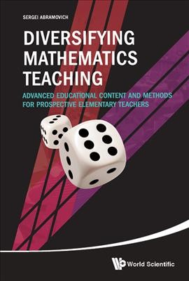 Diversifying mathematics teaching :  advanced educational content and methods for prospective elementary teachers /
