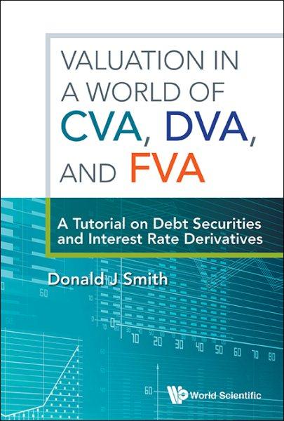 Valuation in a World of Cva, Dva, and Fva
