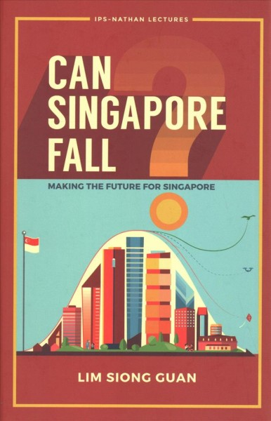 Can Singapore Fall? - Making the Future for Singapore