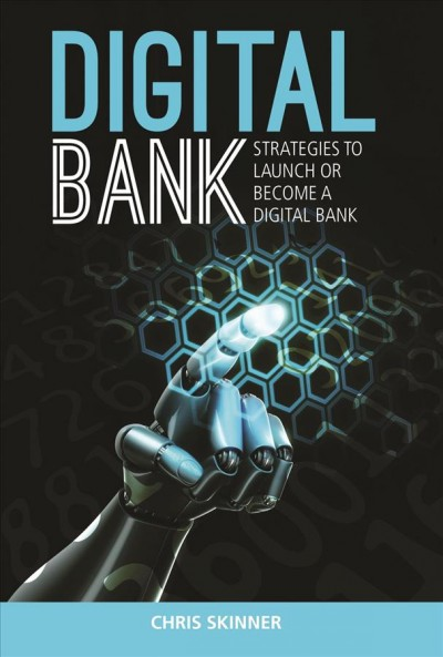 Digital bank:strategies to launch or become a digital bank