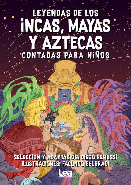 Leyendas de los incas, mayas y aztecas contada para ni隳s/ Legends of the Incas, Mayans and
